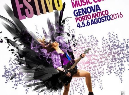 Il Festival Estivo 2016 per la prima volta a Genova : Finali Nazionali 4 , 5 e 6 agosto a Porto Antico