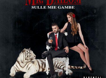 Sulle Mie Gambe il nuovo disco di MR. Dailom