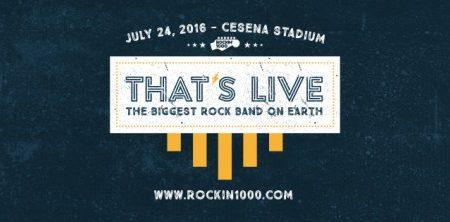 Rockin'1000 presenta THAT'S LIVE IL PRIMO CONCERTO DELLA PIU' GRANDE ROCK BAND AL MONDO