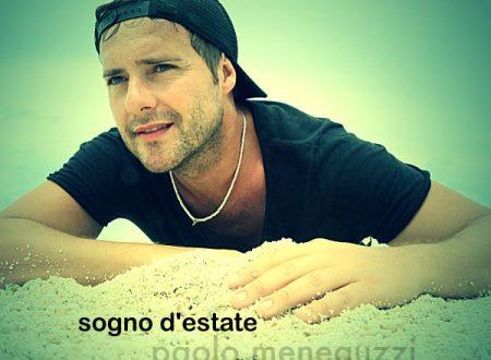 """""""Sogno d'estate"""" arriva il nuovo singolo di Paolo Meneguzzi"""