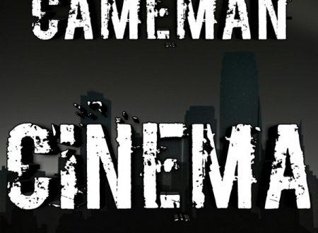 """Esce in tutte le radio e store digitali """"Cinema"""", il singolo di debutto di Cameman"""