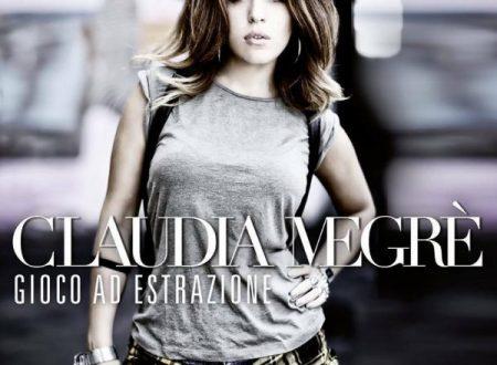 CLAUDIA MEGRE' esce oggi il suo album GIOCO AD ESTRAZIONE