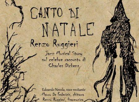 """Il CD di Renzo Ruggieri sul celebre racconto di Charles Dickens va in nomination per gli """"Orpheus Award"""" 2016 e in  Jazz Musical Story con  la partecipazione speciale di Edoardo Nevola."""