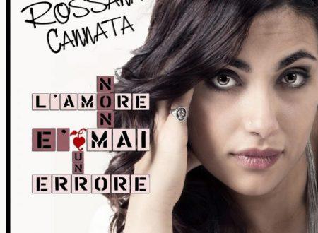 """L'esordio discografico di ROSSANA: arriva nelle radio il primo singolo """"L'AMORE NON E' MAI UN ERRORE"""""""