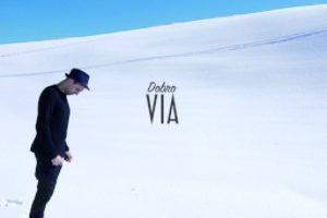 """Arriva nelle radio """"VIA"""" secondo singolo tratto dall'album """"ARCHISTAR N°13"""", interamente prodotto e registrato da DOBRO"""