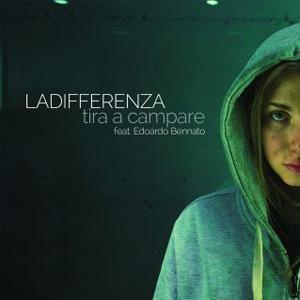 Esce il 31 marzo LA DIFFERENZA con il nuovo singolo TIRA A CAMPARE feat. EDOARDO BENNATO
