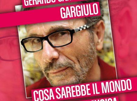Cosa sarebbe il mondo senza la musica il nuovo singolo di Gerardo Carmine Gargiulo