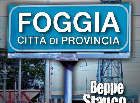 """BEPPE STANCO – Spopola sui social il videoclip del brano """"FOGGIA CITTA' DI PROVINCIA"""""""