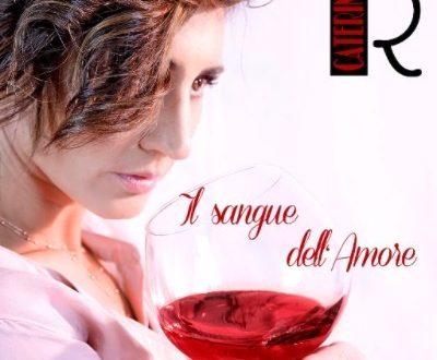 """Il 5 Maggio esce """"Il Sangue Dell'Amore"""" di Caterina"""