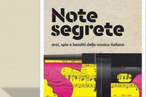Michele Bovi – NOTE SEGRETE. Eroi, spie e banditi della musica italiana