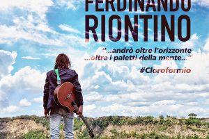 Il 30 giugno arriva in tutti gli e-store CLOROFORMIO, il primo singolo di FERDINANDO RIONTINO
