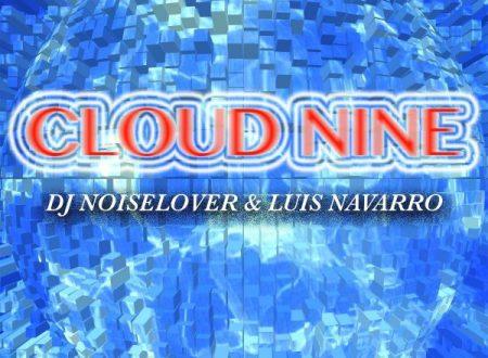 DJ Noiselover & Luis Navarro presentano Cloud Nine il brano è presente nella compilation Hit Mania Estate (2017)