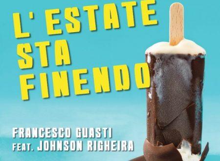 """FRANCESCO GUASTI feat. JOHNSON RIGHEIRA  """"L'ESTATE STA FINENDO""""  da venerdì 1° settembre in radio e digital store"""