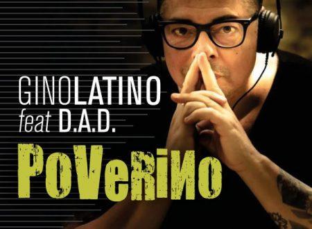 #PoVeRiNo è il nuovo singolo del noto dj torinese Gino Latino
