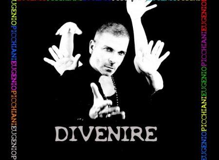 Divenire il nuovo singolo di Eugenio Picchiani dal 15 Gennaio in radio