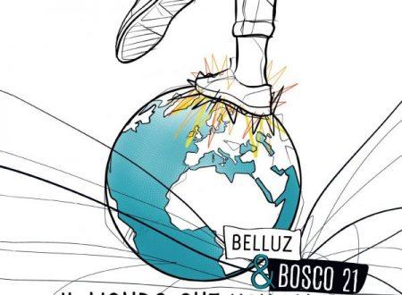 """""""Il mondo che non piace"""" il nuovo album di Belluz & Bosco21"""