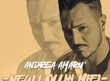 """Andrea Amarù in radio dal 19 Marzo con il nuovo singolo """"Negli occhi miei"""""""