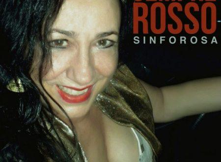 """In radio e nei digital store dal 13 Luglio """"Sempre rosso"""", il nuovo singolo di Sinforosa"""