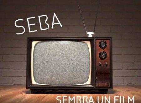 """""""Sembra Un Film"""", il nuovo singolo di Seba conquista le radio italiane"""