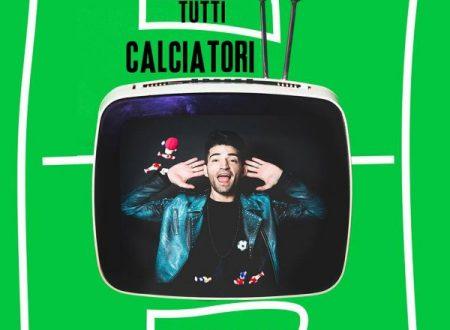 Noi Siamo Tutti Calciatori il nuovo singolo di MaLaVoglia