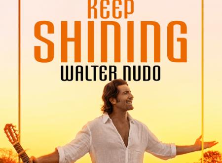 """Keep Shining"", il nuovo singolo di Walter Nudo"