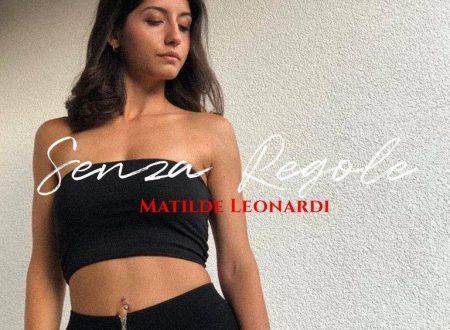 """Matilde Leonardi in tutti i digital store con il singolo """"Senza regole"""""""